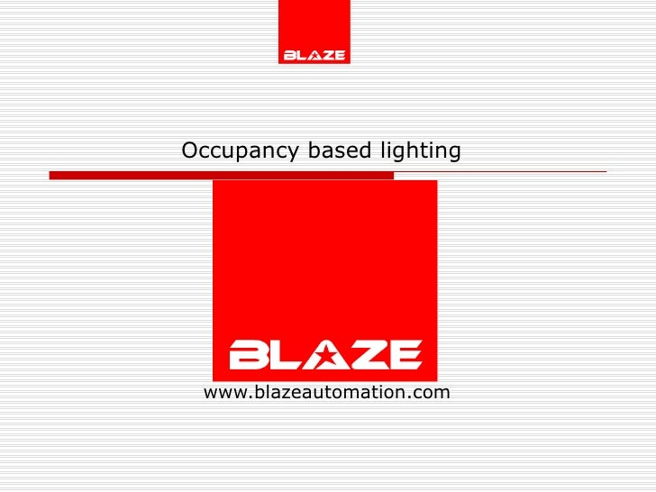 Occupancy based lighting   www.blazeautomation.com