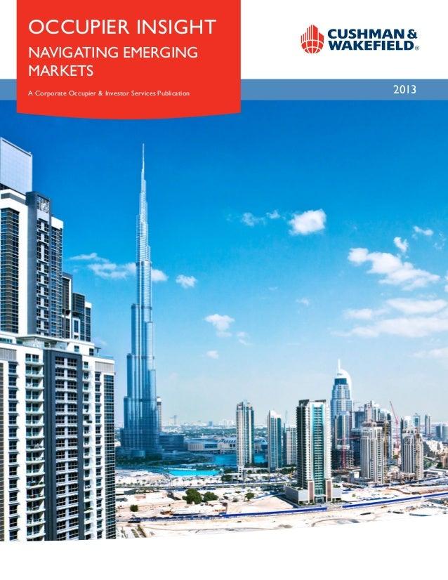 2013 Occupier Insight Navigating EMERGING Markets A Corporate Occupier & Investor Services Publication