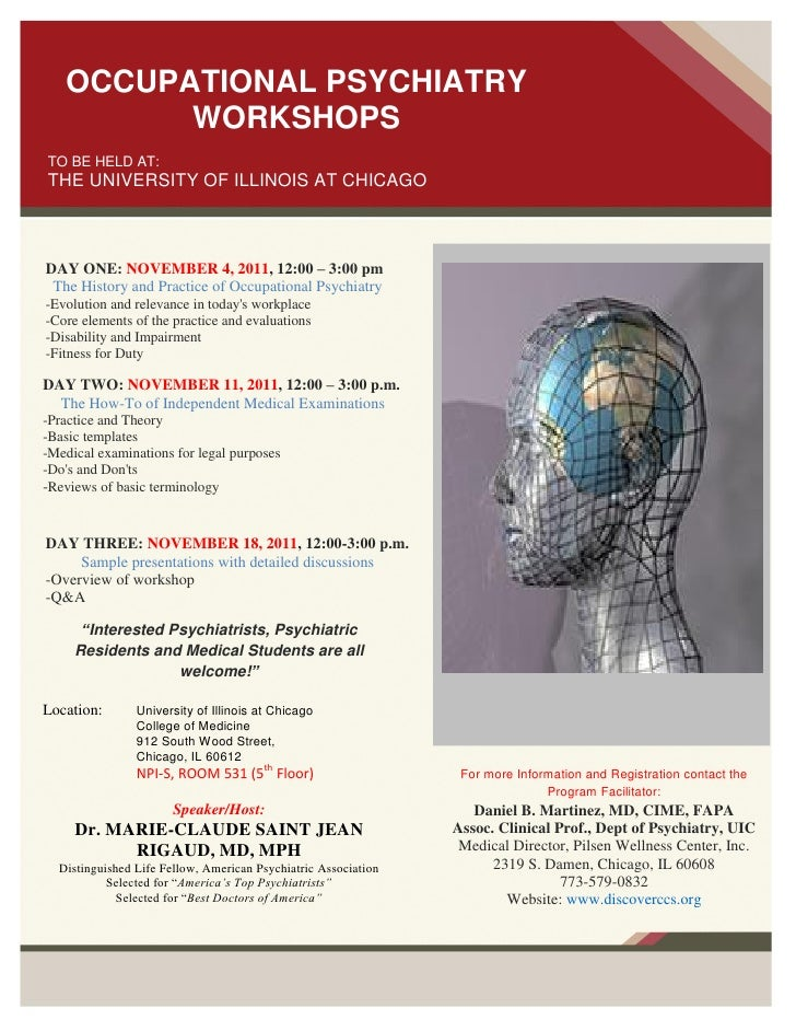 OCCUPATIONAL PSYCHIATRY         WORKSHOPSTO BE HELD AT:THE UNIVERSITY OF ILLINOIS AT CHICAGODAY ONE: NOVEMBER 4, 2011, 12:...