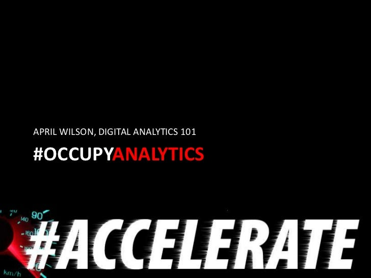 Occupy analytics 2012 accelerate april wilson