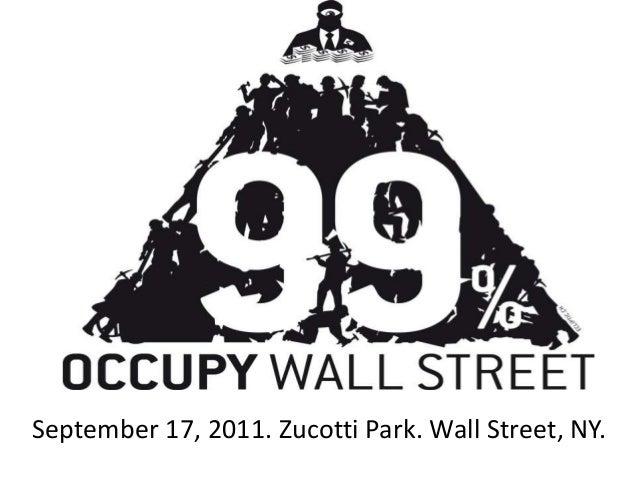 September 17, 2011. Zucotti Park. Wall Street, NY.