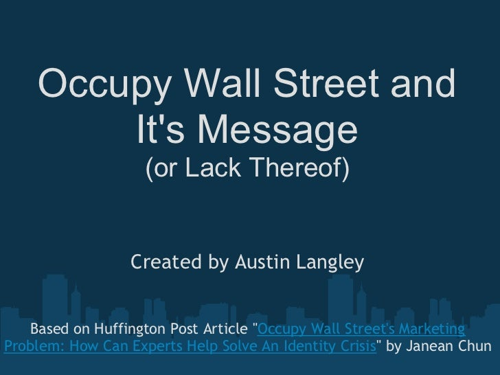 Occupy Wall Street And It's Message or Lack Thereof