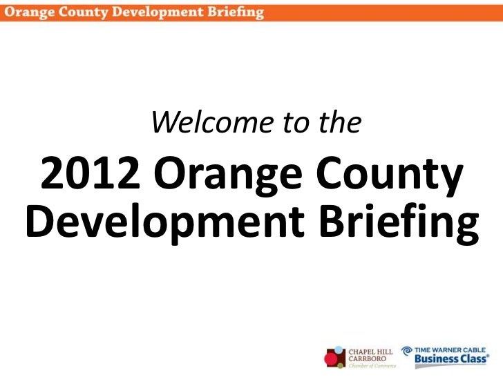 Welcome to the2012 Orange CountyDevelopment Briefing