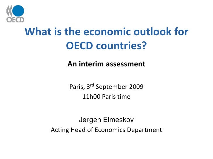 What is the economic outlook for         OECD countries?           An interim assessment            Paris, 3rd September 2...