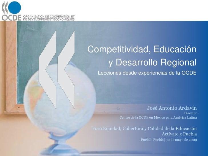 Competitividad, Educación    y Desarrollo Regional    Lecciones desde experiencias de la OCDE                             ...