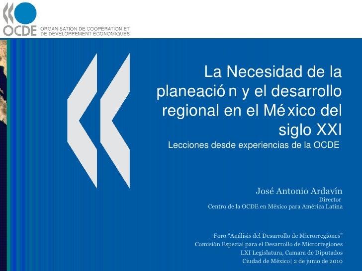 La Necesidad de la planeación y el desarrollo regional en el México del siglo XXI Lecciones desde experiencias de la OCDE ...