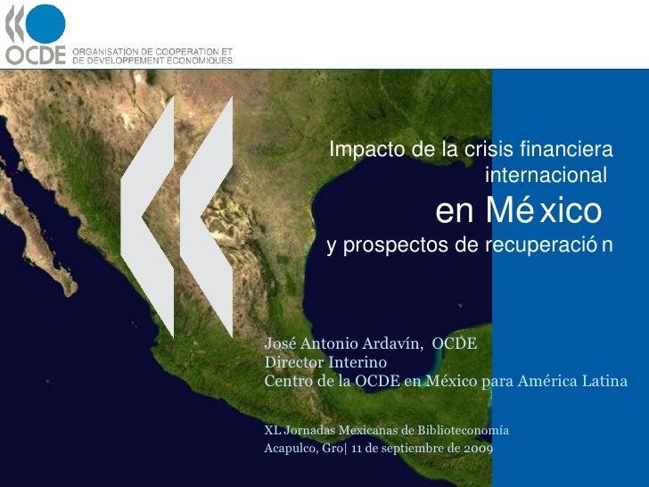 Impacto de la crisis financiera internacional en México y prospectos de recuperación