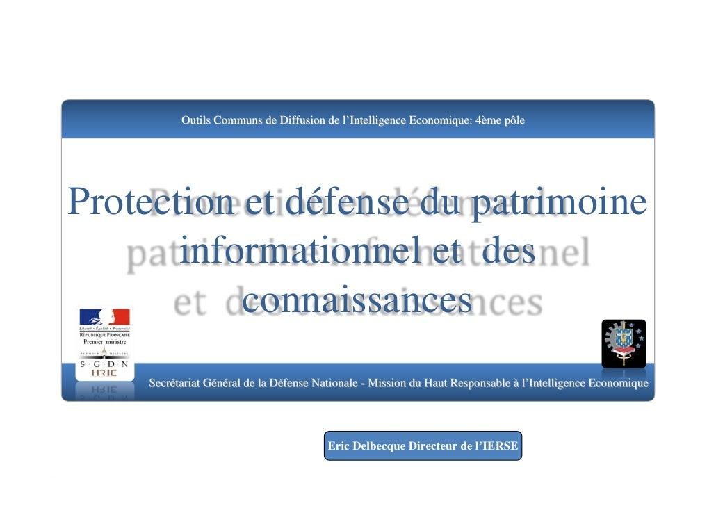 Outils Communs de Diffusion de l'Intelligence Economique: 4ème pôle     Protection et défense du patrimoine        informa...