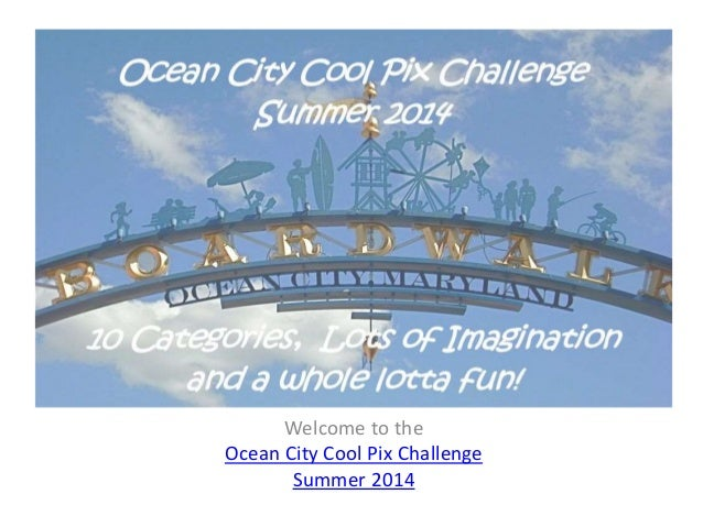 Welcome to the Ocean City Cool Pix Challenge Summer 2014
