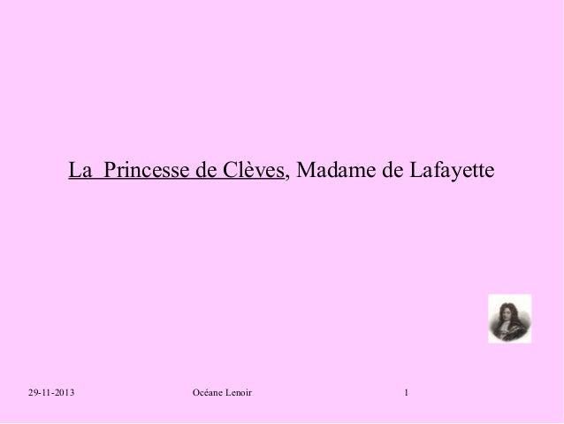 La Princesse de Clèves, Madame de Lafayette  29-11-2013  Océane Lenoir  1