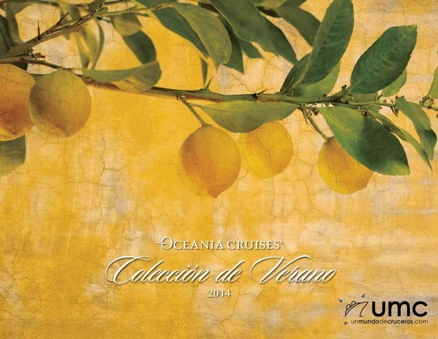 OCEANIA CRUISES 2014 COLECCIÓN DE VERANO  Colección de Verano 2014  Ahorros EXCLUSIVOS HASTA  1,628 € DE AHORRO ENCUENTRAN...