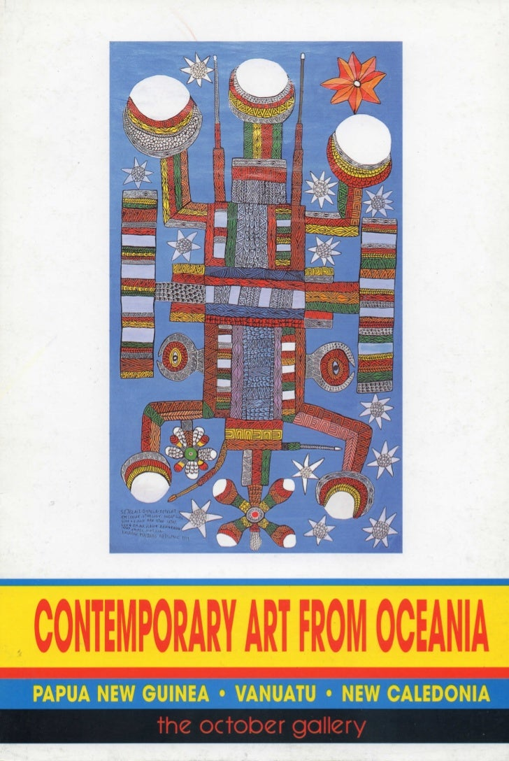CONTBIPOMinf ART ROM OCEANIAPAPUA NEW GUINEA * VANUATU • NEW CALEDONIA           the October gallery