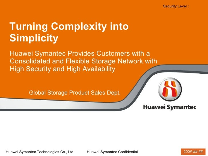 <ul><li>Huawei Symantec Provides Customers with a Consolidated and Flexible Storage Network with High Security and High Av...