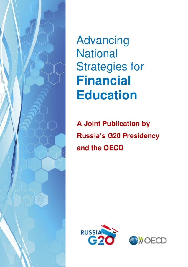 Advancing National Strategies for  Financial Education A Joint Publication by Russia's G20 Presidency and the OECD