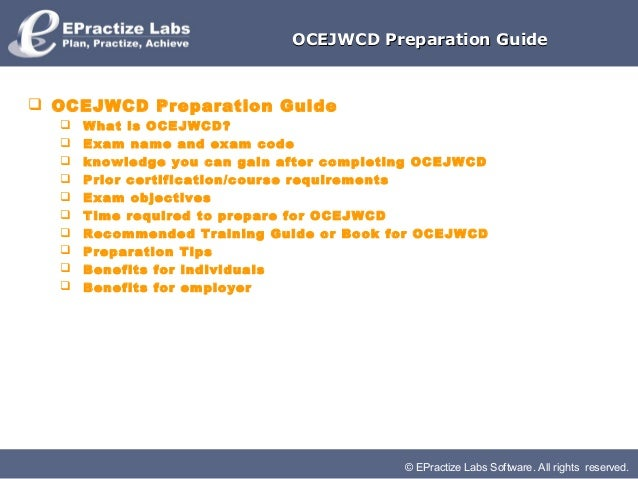 © EPractize Labs Software. All rights reserved.OCEJWCD Preparation GuideOCEJWCD Preparation Guide OCEJWCD Preparation Gui...