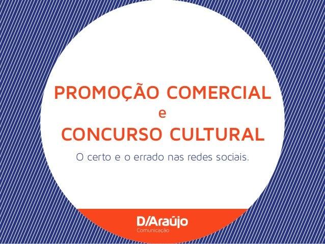PROMOÇÃO COMERCIAL e  CONCURSO CULTURAL O certo e o errado nas redes sociais.