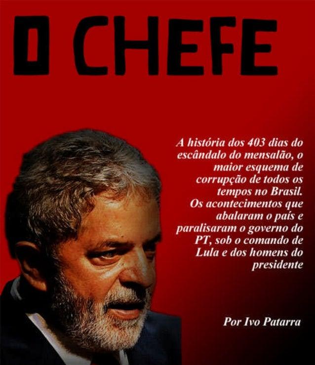 O chefe: o livro que traz os detalhes do escândalo do mensalão