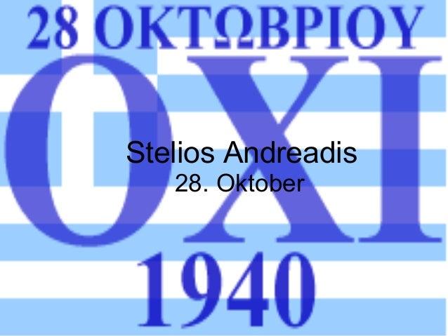 Stelios Andreadis 28. Oktober