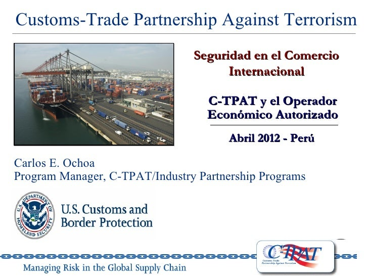 Customs-Trade Partnership Against Terrorism                                Seguridad en el Comercio                       ...