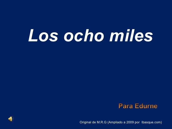 Los ocho miles Original de M.R.G (Ampliado a 2009 por  Ibasque.com) .