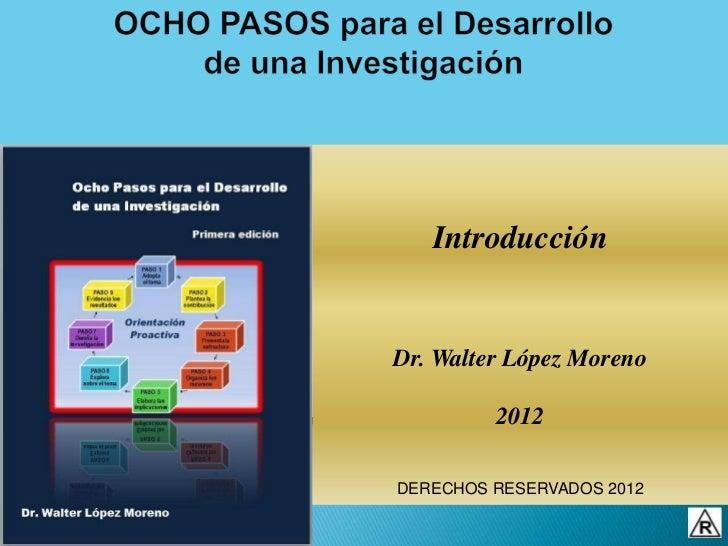 IntroducciónDr. Walter López Moreno         2012DERECHOS RESERVADOS 2012