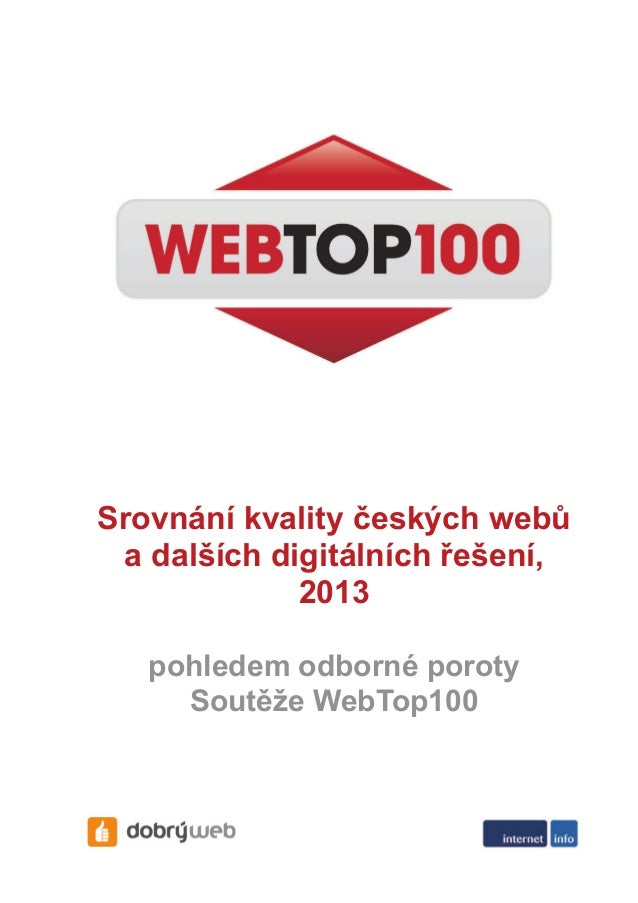 Srovnání kvality českých webů a dalších digitálních řešení, 2013 pohledem odborné poroty Soutěže WebTop100