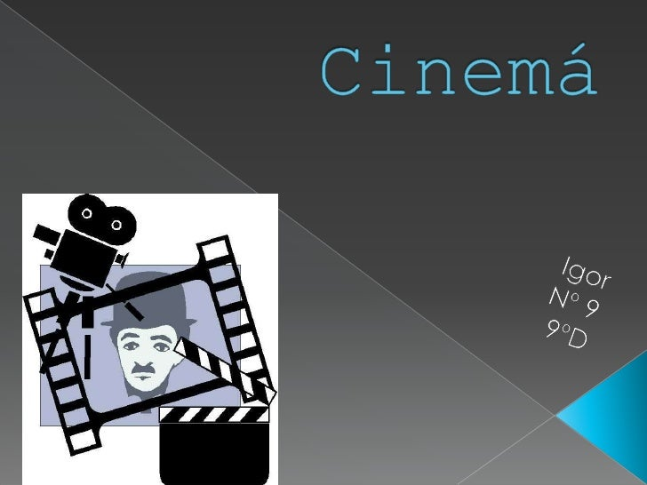 Cinemá<br />Igor <br />                 Nº 9 <br />                                9ºD<br />