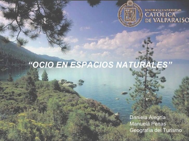 """<ul><li>Daniela Alegría  </li></ul><ul><li>Manuela Penas </li></ul><ul><li>Geografía del Turismo </li></ul>"""" OCIO EN ESPAC..."""