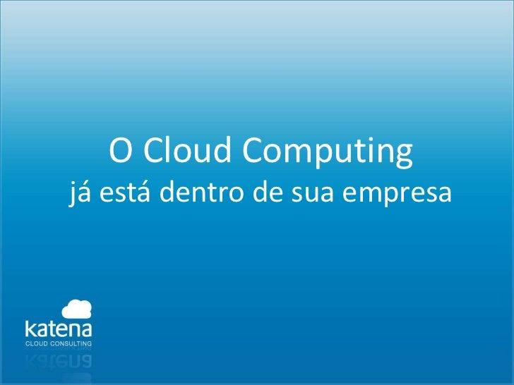 O cloud computing já está em sua empresa