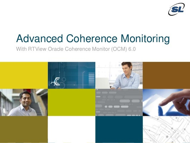 © 2012 SL Corporation. All Rights Reserved.© 2013 SL Corporation. All Rights Reserved.1Advanced Coherence MonitoringWith R...
