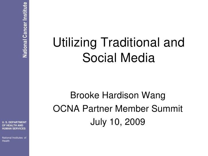 Utilizing Traditional and Social Media<br />Brooke Hardison Wang<br />OCNA Partner Member Summit<br />July 10, 2009<br />