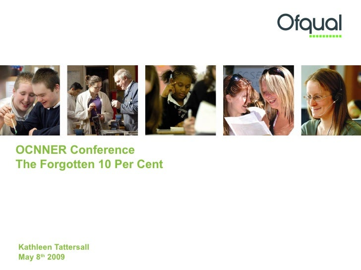OCNNER Conference  The Forgotten 10 Per Cent Kathleen Tattersall May 8 th  2009