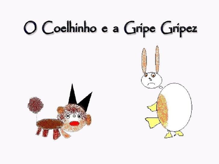 O Coelhinho e A Gripe Gripez