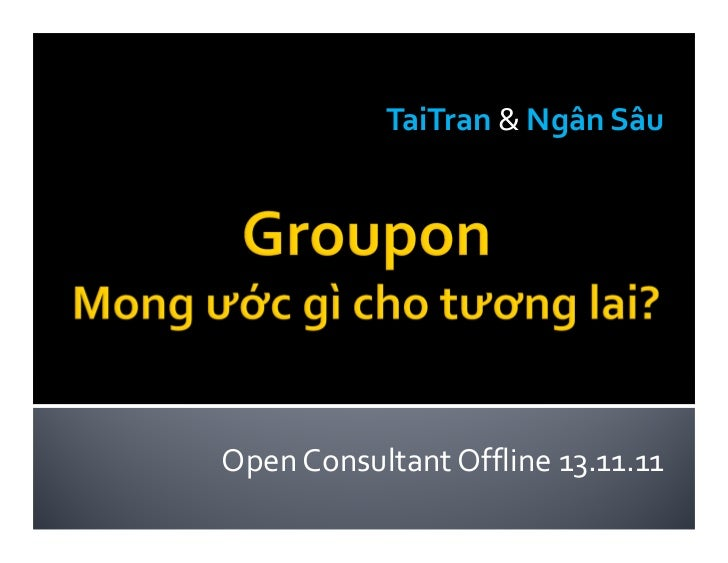 TaiTran & Ngân SâuOpen Consultant Offline 13.11.11