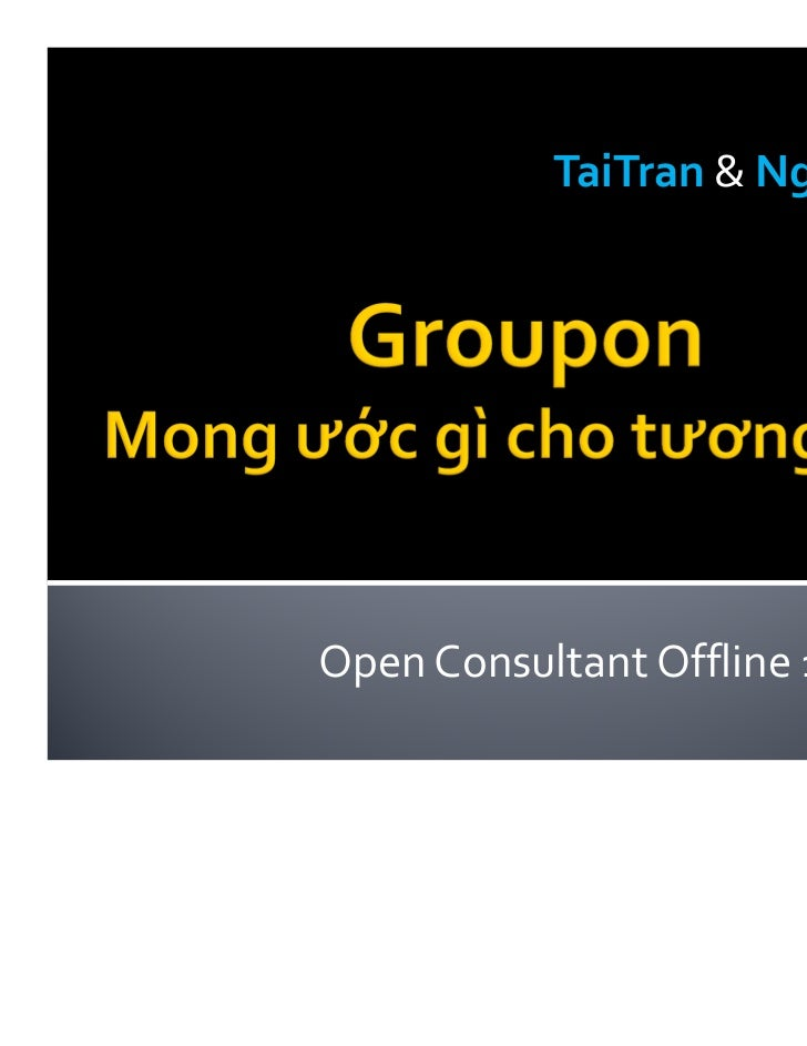 TaiTran & Ngân SâuOpen Consultant Offline 13.11.11