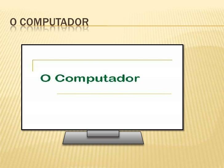 O computador<br />