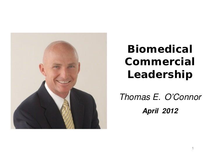 Biomedical                         Commercial                         Leadership                      Thomas E. O'Connor  ...