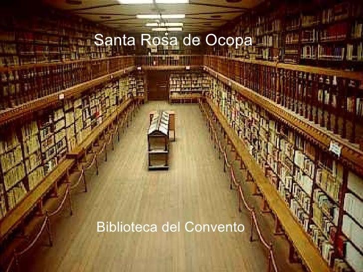 """OCOPA El nombre Ocopa, proviene de la palabra quechua  """"ucupi""""  que significa """" Biblioteca del Convento Santa Ro..."""
