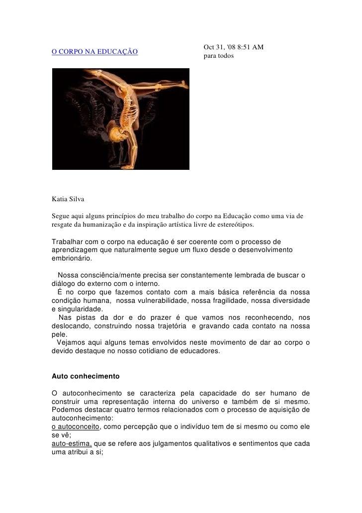 """HYPERLINK """"http://kattiasilva.multiply.com/journal/item/15/15"""" O CORPO NA EDUCAÇÃOOct 31, '08 8:51 AMpara todos<br /><br..."""