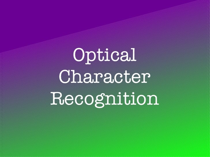optical character recognition thesis In order to create a text file labelling the data, one line per character image_path,character,x,y,width,height,orientation in a csv format license plates are detected with a cascade classifier and letters with the findcontours method from opencv.