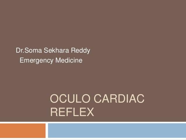 OCULO CARDIACREFLEXDr.Soma Sekhara ReddyEmergency Medicine