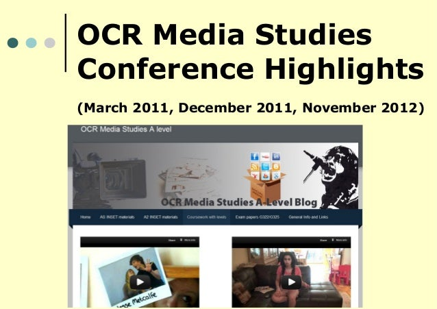 OCR Media StudiesConference Highlights(March 2011, December 2011, November 2012)