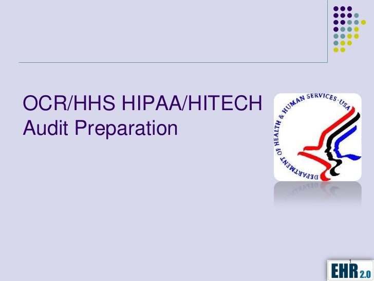 OCR/HHS HIPAA/HITECHAudit Preparation                       1