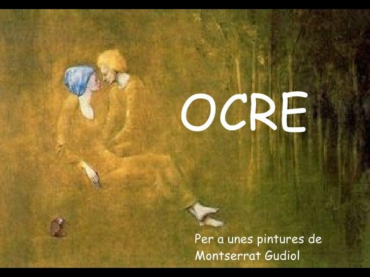 OCRE Per a unes pintures de Montserrat Gudiol