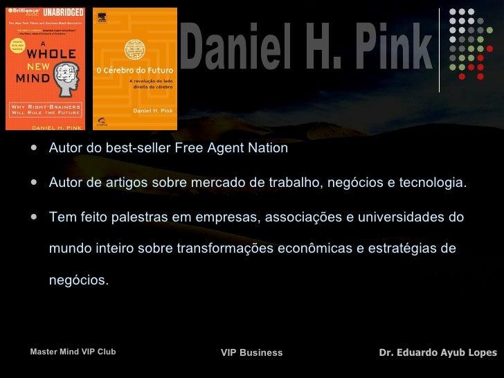 <ul><li>Autor do best-seller Free Agent Nation </li></ul><ul><li>Autor de artigos sobre mercado de trabalho, negócios e te...