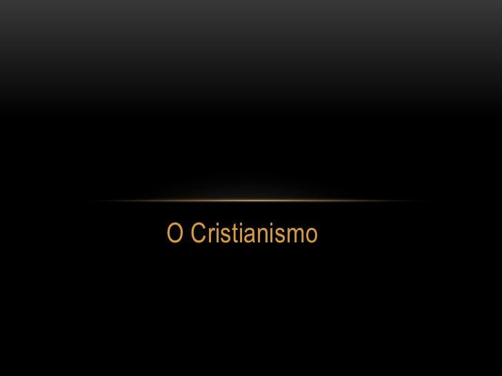 O cristianismo!