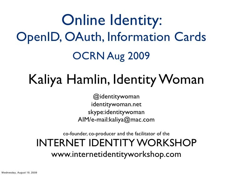 Online Identity:           OpenID, OAuth, Information Cards                                    OCRN Aug 2009              ...