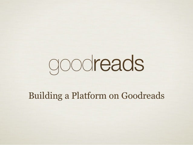 Building a Platform on Goodreads