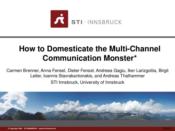How to Domesticate the Multi-Channel                 Communication Monster*Carmen Brenner, Anna Fensel, Dieter Fensel, And...