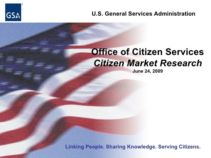 U.S. General Services Administration              Office of Citizen Services          Citizen Market Research             ...